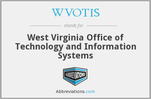 WVOTIS - West Virginia Office of Technology and Information Systems