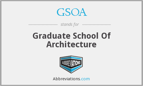 GSOA - Graduate School Of Architecture