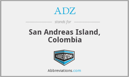 ADZ - San Andreas Island, Colombia