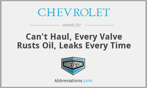 CHEVROLET - Can't Haul, Every Valve Rusts Oil, Leaks Every Time
