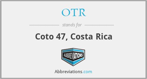 OTR - Coto 47, Costa Rica