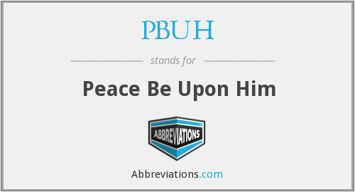 PBUH - Peace Be Upon Him