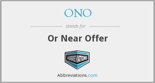 ONO - Or Near Offer