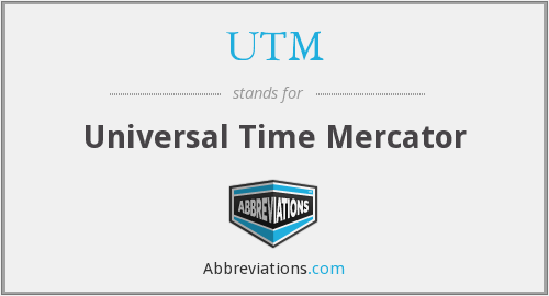 UTM - Universal Time Mercator