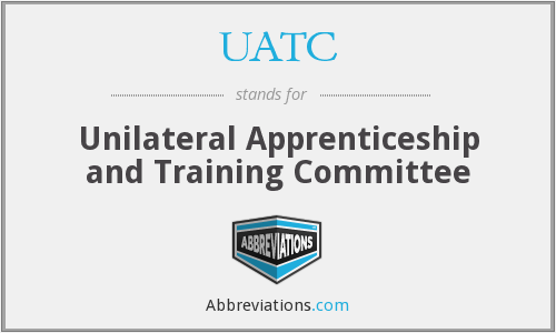 UATC - Unilateral Apprenticeship and Training Committee
