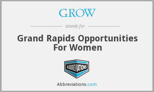 GROW - Grand Rapids Opportunities For Women