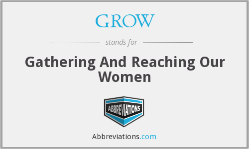 GROW - Gathering And Reaching Our Women