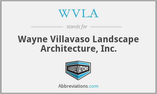WVLA - Wayne Villavaso Landscape Architecture, Inc.
