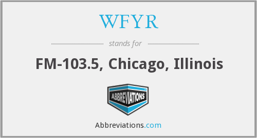 What does WFYR stand for?