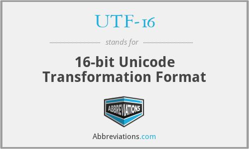 UTF-16 - 16-bit Unicode Transformation Format