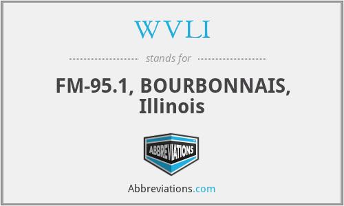 WVLI - FM-95.1, BOURBONNAIS, Illinois