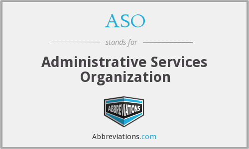ASO - Administrative Services Organization