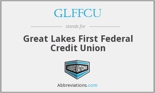 GLFFCU - Great Lakes First Federal Credit Union