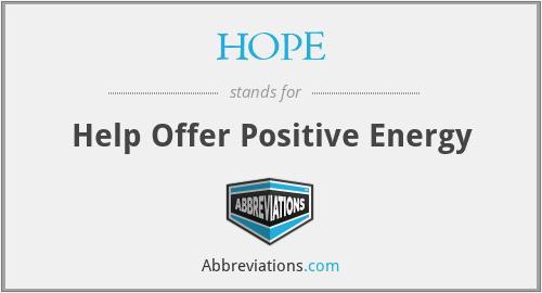 HOPE - Help Offer Positive Energy