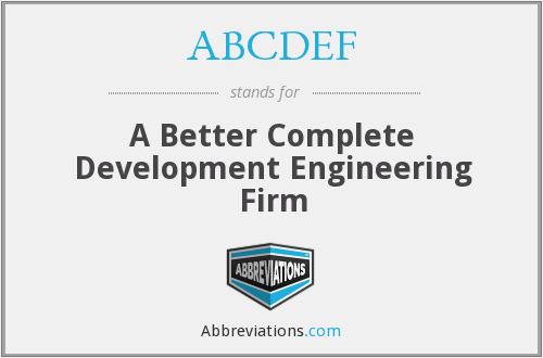 ABCDEF - A Better Complete Development Engineering Firm
