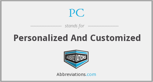 PC - Personalized And Customized