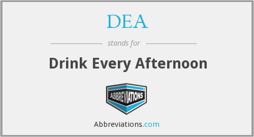 DEA - Drink Every Afternoon