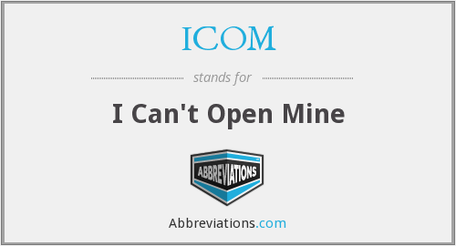 ICOM - I Can't Open Mine