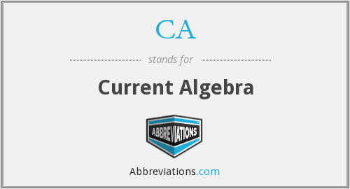 CA - Current Algebra