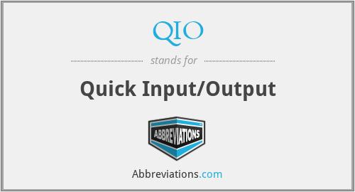 QIO - Quick Input/Output