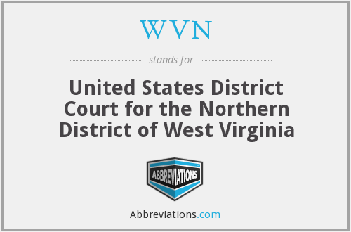 WVN - United States District Court for the Northern District of West Virginia