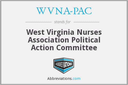 WVNA-PAC - West Virginia Nurses Association Political Action Committee