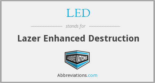 LED - Lazer Enhanced Destruction