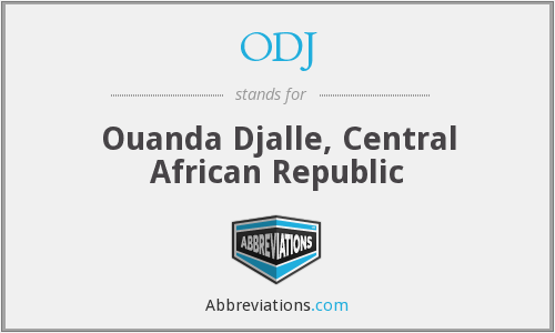 What does ODJ stand for?