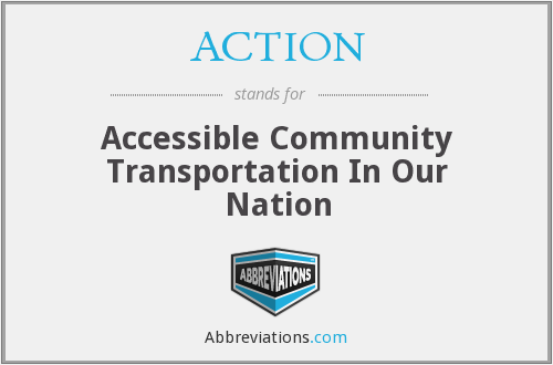 ACTION - Accessible Community Transportation In Our Nation
