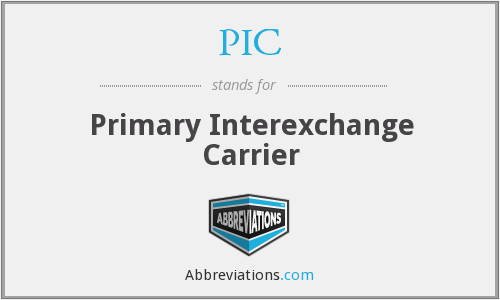 PIC - Primary Interexchange Carrier