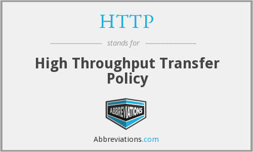 HTTP - High Throughput Transfer Policy