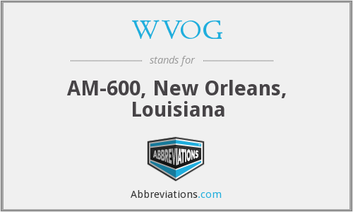 WVOG - AM-600, New Orleans, Louisiana