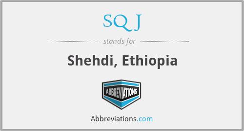 SQJ - Shehdi, Ethiopia