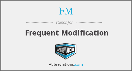 FM - Frequent Modification