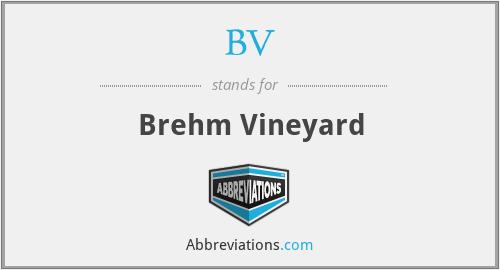 BV - Brehm Vineyard