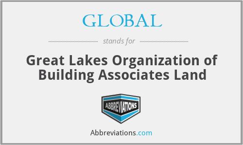 GLOBAL - Great Lakes Organization of Building Associates Land