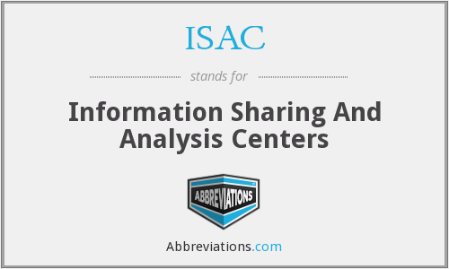 ISAC - Information Sharing And Analysis Centers
