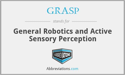 GRASP - General Robotics and Active Sensory Perception