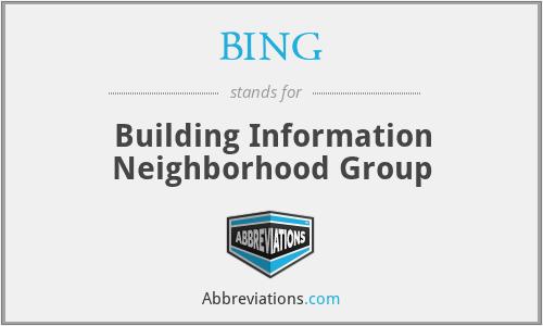 BING - Building Information Neighborhood Group