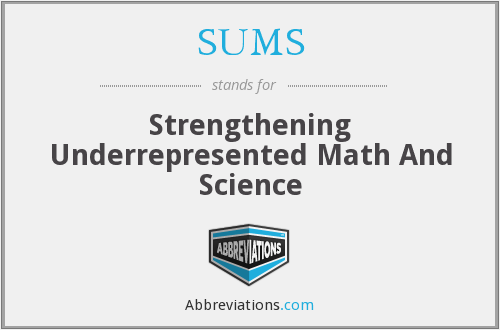 SUMS - Strengthening Underrepresented Math And Science