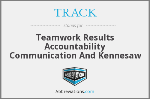 TRACK - Teamwork Results Accountability Communication And Kennesaw