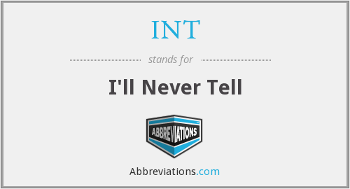 INT - I'll Never Tell