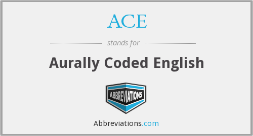 ACE - Aurally Coded English