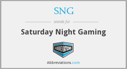 SNG - Saturday Night Gaming