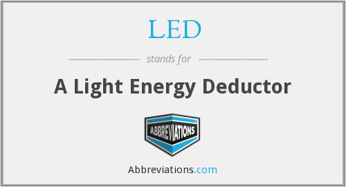 LED - A Light Energy Deductor