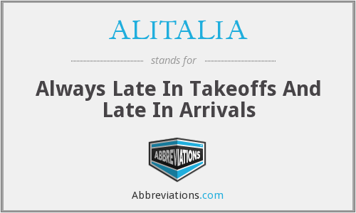 ALITALIA - Always Late In Takeoffs And Late In Arrivals