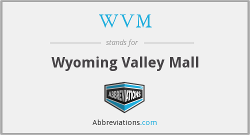 WVM - Wyoming Valley Mall