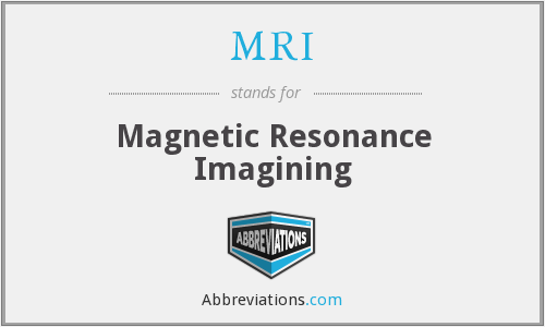 MRI - Magnetic Resonance Imagining