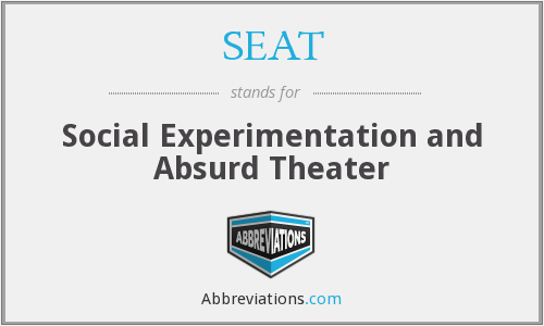 SEAT - Social Experimentation and Absurd Theater