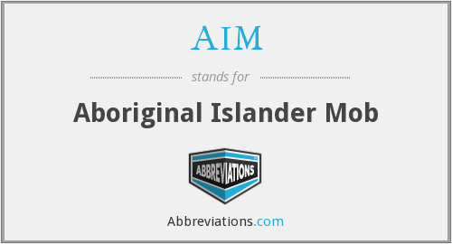 AIM - Aboriginal Islander Mob